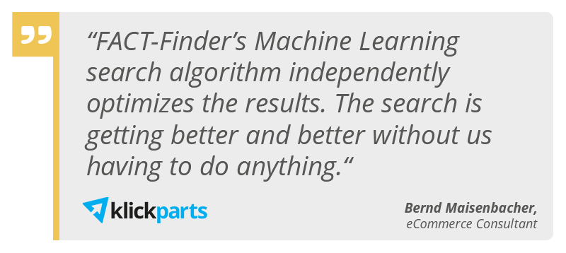 Quote by Klickparts about FACT-Finder's Machine Learning search algorithm