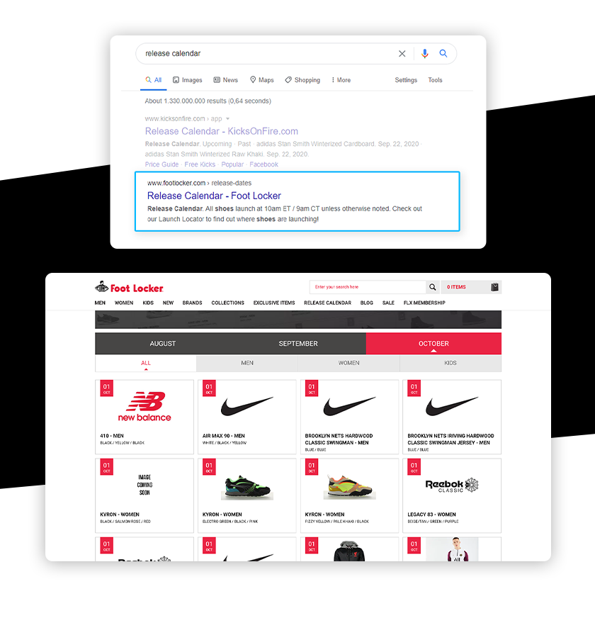 Foot Locker's Release Calendar helps customers know the dates which certain products are able to be purchased. The page is optimized for SEO, making it easy for customers to find via Google.