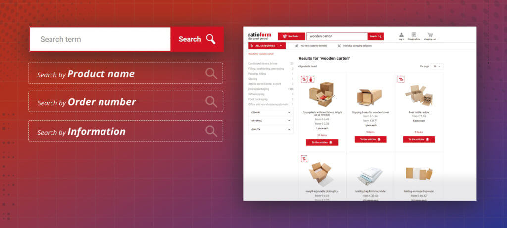 Ratioform's site search supports all types of search behavior: by product name, order number or information.